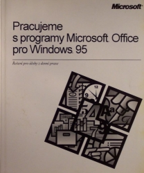 Pracujeme s programy Microsoft Office pro Windows 95